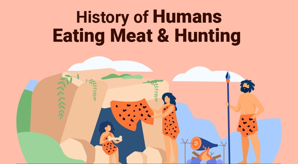 History of Humans Eating Meat & Hunting